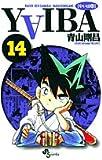 YAIBA―RAIJIN-KEN SAMURAI YAIBA KUROGANE (14) (少年サンデーコミックス)