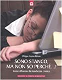 img - for Sono stanco, ma non so perch ...! Come affrontare la stanchezza cronica book / textbook / text book