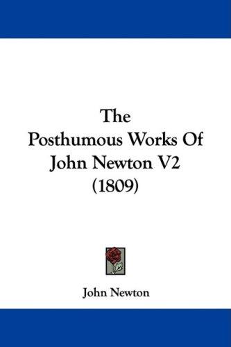 The Posthumous Works of John Newton V2 (1809)