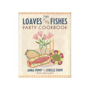 The Loaves and Fishes Party Cookbook Anna Pump and Sybille Pump