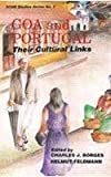 img - for Goa & Portugal: Their Cultural Links (XCHR studies series) book / textbook / text book