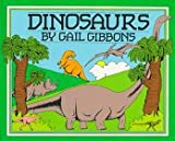 Dinosaurs (0823406571) by Gail Gibbons