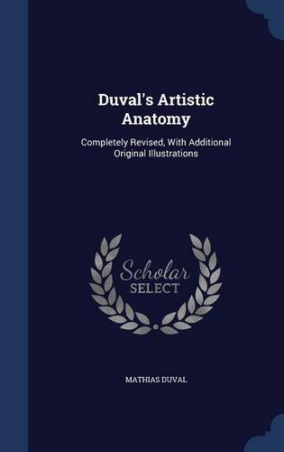 Duval's Artistic Anatomy: Completely Revised, With Additional Original Illustrations