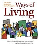 img - for Ways of Living: Intervention Strategies to Enable Participation, 4th Edition by Charles H Christiansen, EdD, OTR, Kathleen M Matuska, MPH, O (2011) Perfect Paperback book / textbook / text book