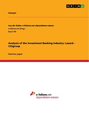 analysis-of-the-investment-banking-industry-lazard-citigroup-aus-der-reihe-e-fellowsnet-stipendiaten