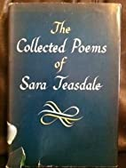 The Collected Poems of Sara Teasdale by The…