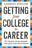 img - for Getting from College to Career - 90 Things to Do Before You Join the Real World (07) by Pollak, Lindsey [Paperback (2007)] book / textbook / text book