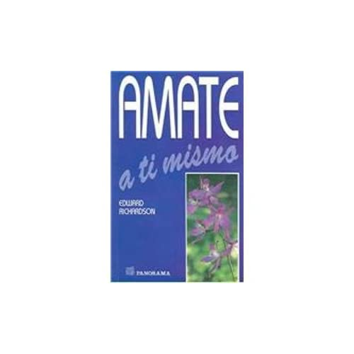 Amate a ti mismo/Love Yourself (Spanish Edition): Richardson Edward