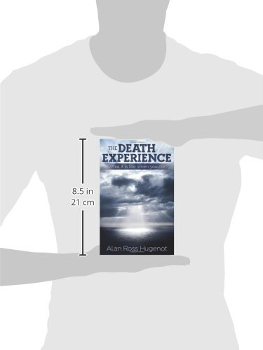 The Death Experience: What it is like when you die
