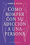 img - for Como Romper Con Su Adiccion a una Persona book / textbook / text book