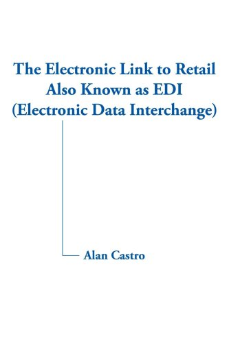 The Electronic Link to Retail Also Known as EDI (Electronic Data Interchange)