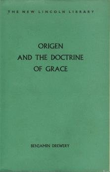 Origen and the Doctrine of Grace, Benjamin Drewery