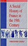 img - for A Social History of France in the 19th Century book / textbook / text book