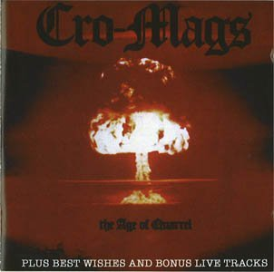 Age of Quarrel/Best Wishes/Bonus Tx by Cro-Mags