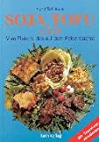 Soja, Tofu & Co.: Vom Fleisch, das auf dem Felde wächst
