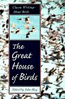 The Great House of Birds: Classic Writings About Birds