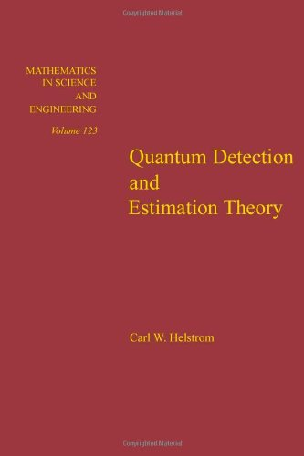 Quantum Detection and Estimation Theory (Mathematics in Science & Engineering)