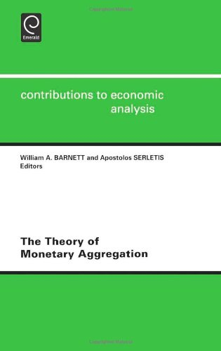 The Theory of Monetary Aggregation (Contributions to Economic Analysis) PDF