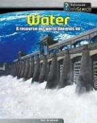 Water: A Resource Our World Depends On (Heinemann Infosearch, Managing Our Resources)