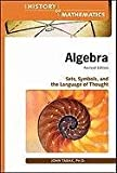 img - for Algebra: Sets, Symbols, and the Language of Thought (History of Mathematics (Facts on File)) book / textbook / text book