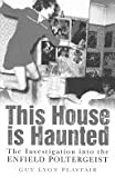 This House is Haunted: Investigation of the Enfield Poltergeist