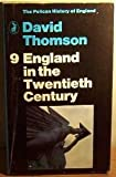 England in The Twentieth Century 1914 - 1963 (0140206914) by David Thomson