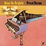 Shine on Brightly by Procol Harum (2006-01-23)