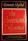 An American Dilemma: The Negro Problem and Modern Democracy, 20th Anniversary Edition (006034590X) by Gunnar Myrdal