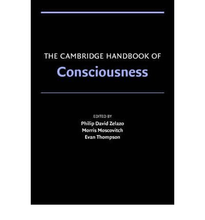 the-cambridge-handbook-of-consciousness-edited-by-philip-david-zelazo-edited-by-morris-moscovitch-ed
