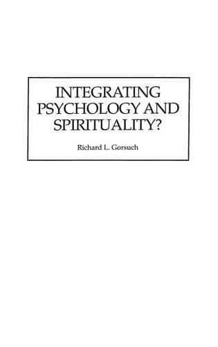 Integrating Psychology and Spirituality?: