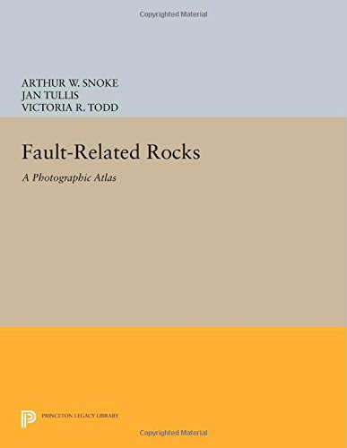 Fault-Related Rocks: A Photographic Atlas (Princeton Legacy Library)