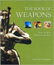 Image of The Book of Weapons: Tools of War Through the Ages
