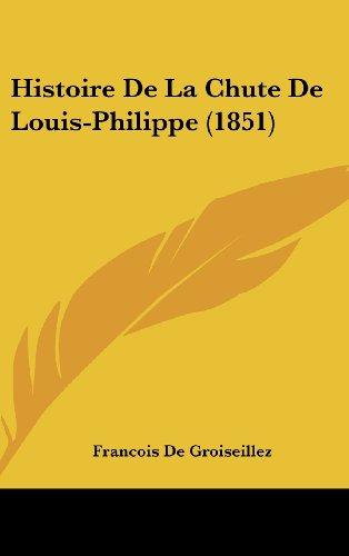 Histoire de La Chute de Louis-Philippe (1851)