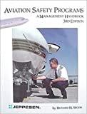 Aviation Safety Programs: A Management Handbook