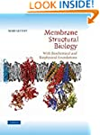 Membrane Structural Biology: With Bio...