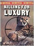 Killing for luxury (Survival)