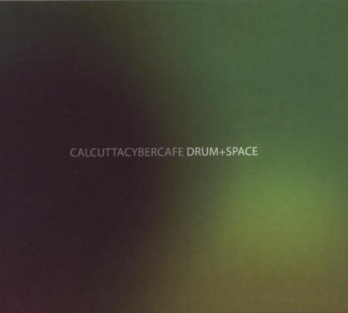 Calcutta Cyber Cafe - Drum and Space