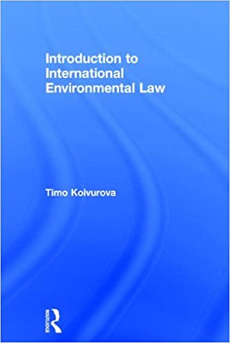 Introduction to International Environmental Law written by Timo Koivurova