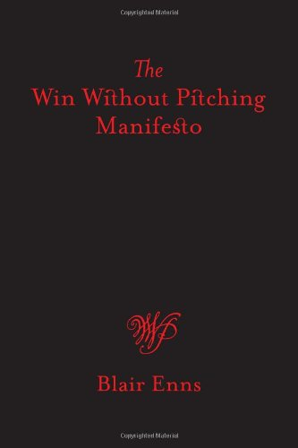 Win Without Pitching Manifesto, The