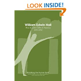 William Edwin Hall: Boys and Girls Clubs, 1935-1950 (Mobilizing the Human Spirit Book 4)