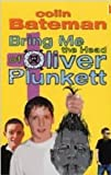 Bring Me the Head of Oliver Plunkett (0340877812) by Bateman, Colin