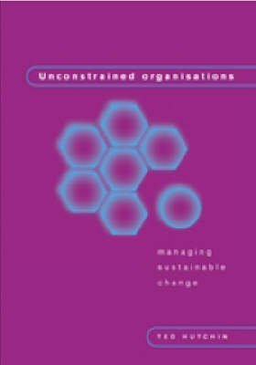 Unconstrained Organizations: Managing Sustainable Change