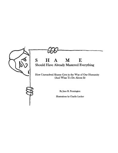 SHAME: Should Have Already Mastered Everything: How Unresolved Shame Gets in the Way of Our Humanity (and what to do abo