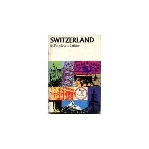 Switzerland: Its People and Culture (Focus on Europe) Lynn M. Hilton