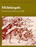 img - for Michelangelo: Six Lectures (Oxford Studies in the History of Art and Architecture) by Wilde Johannes (1979-05-03) Paperback book / textbook / text book