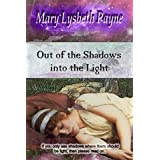 Out of the Shadows into the Lightby Mary Lysbeth Payne