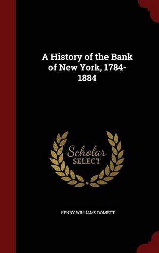 A History of the Bank of New York, 1784-1884