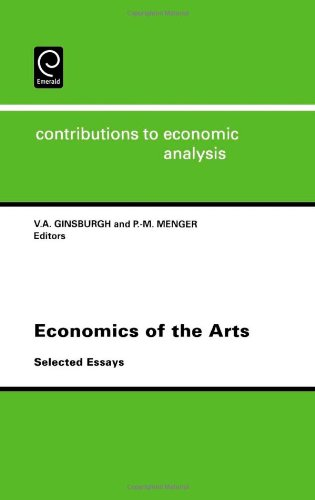 Economics of the Arts: Selected Essays (Contributions to Economic Analysis)
