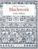Beginner\'s Guide to Blackwork (Beginner\'s Guide to Series)