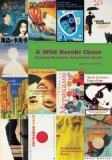 Wild Haruki Chase: Reading Murakami Around the World
